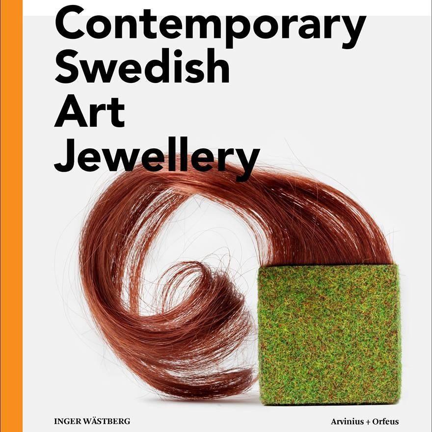 Contemporary Swedish Art Jewelery av Inge Wästberg. Med bland annat Petronella Eriksson från LOD.